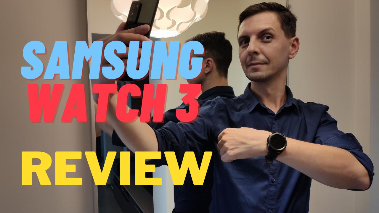 Samsung Galaxy Watch 3, review. Vorbești la telefon ca un spion